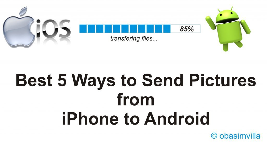 send pictures from android to iphone 5 best ways to send pictures from iphone to android 19454