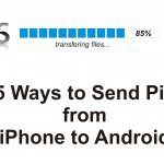 5 Best ways to Send Pictures from iPhone to Android